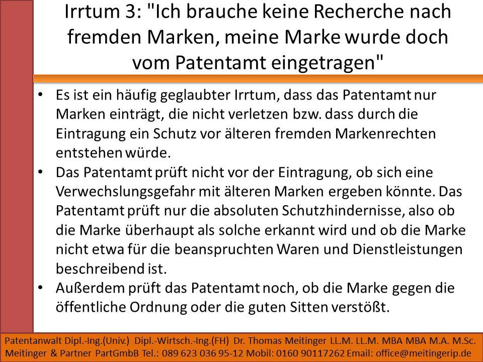 Irrtum 3 Ich brauche keine Recherche nach fremden Marken, meine Marke wurde doch vom Patentamt eingetragen